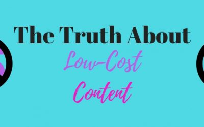 You Get What You Pay For: The Truth About Low-Cost Content